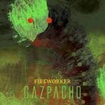 Gazpacho, Fireworker