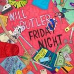 Will Butler, Friday Night