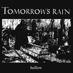 Tomorrow's Rain, Hollow