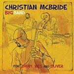 Christian McBride Big Band, For Jimmy, Wes and Oliver