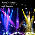 Steve Hackett, Selling England by the Pound & Spectral Mornings: Live at Hammersmith