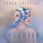 Lydia Loveless, Daughter