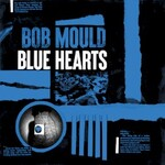Bob Mould, Blue Hearts