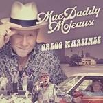 Gregg Martinez, Macdaddy Mojeaux
