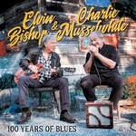 Elvin Bishop & Charlie Musselwhite, 100 Years Of Blues mp3