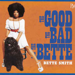 Bette Smith, The Good The Bad The Bette