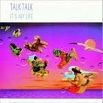 Talk Talk, It's My Life