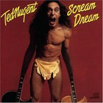 Ted Nugent, Scream Dream
