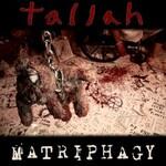 Tallah, Matriphagy