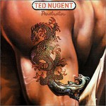 Ted Nugent, Penetrator
