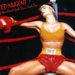 Ted Nugent, If You Can't Lick 'Em... Lick 'Em