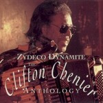 Clifton Chenier, Zydeco Dynamite: The Clifton Chenier Anthology