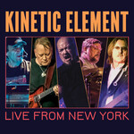 Kinetic Element, Live from New York