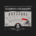 Tyler Bryant & The Shakedown, Pressure