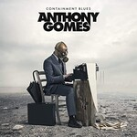 Anthony Gomes, Containment Blues