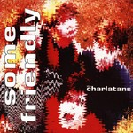 The Charlatans, Some Friendly mp3