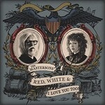The Mastersons, Red, White & I Love You Too