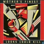 Mother's Finest, Looks Could Kill