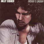 Billy Squier, Enough Is Enough