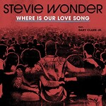 Stevie Wonder, Where Is Our Love Song (feat. Gary Clark Jr.)