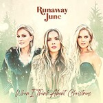 Runaway June, When I Think About Christmas