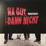 Madsen, Na gut dann nicht
