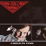 Ian Gillan Band, Child in Time
