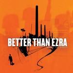Better Than Ezra, Before the Robots