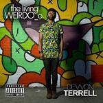 Devvon Terrell, The Living Weirdo_o