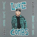 Luke Combs, What You See Ain't Always What You Get (Deluxe Edition)