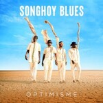 Songhoy Blues, Optimisme