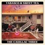 The Cadillac Three, Tabasco & Sweet Tea