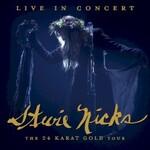 Stevie Nicks, Live in Concert: The 24 Karat Gold Tour
