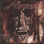 Poison, Native Tongue