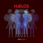 HAELOS, I'm There