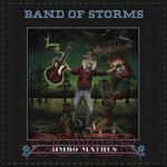Jimbo Mathus, Band Of Storms