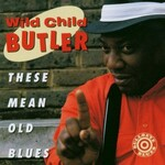 "George ""Wild Child"" Butler, These Mean Old Blues mp3"