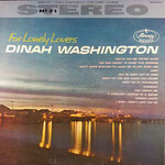 Dinah Washington, For Lonely Lovers