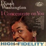 Dinah Washington, I Concentrate on You mp3