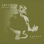 Artur Menezes, Fading Away