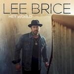 Lee Brice, Hey World