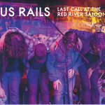 US Rails, Last Call at the Red River Saloon