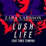 Zara Larsson, Lush Life Remixes (feat. Tinie Tempah)
