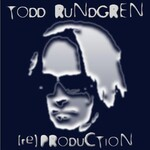Todd Rundgren, [Re]Production