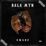 Owane, Bala MTN
