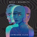 Rezz & Grabbitz, Someone Else
