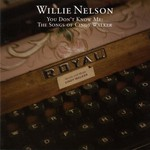 Willie Nelson, You Don't Know Me: The Songs of Cindy Walker mp3