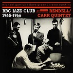 The Don Rendell & Ian Carr Quintet, BBC Jazz Club Sessions 1965-1966