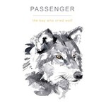 Passenger, The Boy Who Cried Wolf mp3