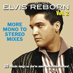 Elvis Presley, Elvis Reborn, Vol. 2: More Mono to Stereo Mixes